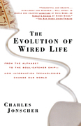 The Evolution of Wired Life: From the Alphabet to the Soul-Catcher Chip -- How Information Technologies Change Our World