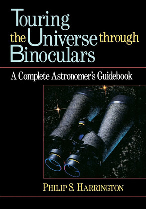 Touring the Universe Through Binoculars: A Complete Astronomer's Guidebook