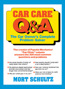 Car Care Q&A: The Auto Owner's Complete Problem-Solver