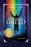 A Consequence of Greed: 30th Anniversary--5th Edition (E Version)