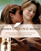 Women Loving Women: Appreciating and Exploring the Beauty of  Erotic Female Encounters