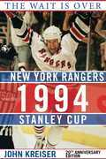 The Wait Is Over: The New York Rangers and the 1994 Stanley Cup