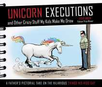 Unicorn Executions and Other Crazy Stuff My Kids Make Me Draw