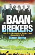 Die Baan-Brekers: Hoe Suid-Afrikaanse sportleiers kampioene slyp