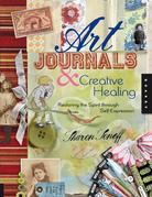 Art Journals and Creative Healing: Restoring the Spirit Through Self-Expression