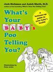What's Your Baby's Poo Telling You?: A Bottoms-Up Guide to Your Baby's Health