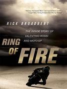 Ring of Fire: The Inside Story of Valentino Rossi and MotoGP