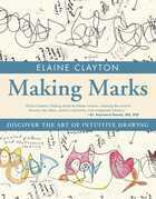 Making Marks: Discover the Art of Intuitive Drawing