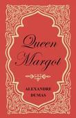 Queen Margot; Or, Marguerite de Valois - With Nine Illustrations