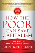 How the Poor Can Save Capitalism: Rebuilding the Path to the Middle Class