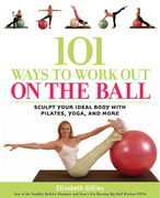 101 Ways to Workout on the Ball