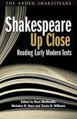 Shakespeare Up Close: Reading Early Modern Texts