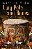 Clay Pots and Bones: Poems