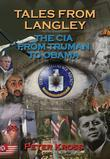 Tales from Langley: The CIA from Truman to Obama