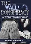 The Wallstreet Retirement Conspiracy: A No Nonsense Approach to Retirement Income Planning