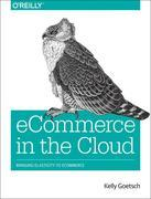 Ecommerce in the Cloud: Bringing Elasticity to Ecommerce