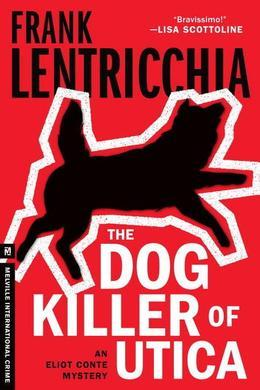 The Dog Killer of Utica: An Eliot Conte Mystery