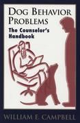 DOG BEHAVIOR PROBLEMS - THE COUNSELOR'S HANDBOOK