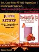 60 Juice Cleanse Juicing Recipes & Body Cleanse Recipes (Best Cleansing Diet Smoothie Recipes) + Smoothies Are Like You: Smoothie Food Poetry for the