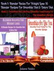Best Blender Recipes for Weight Loss: 16 Blender Recipes for Smoothie Diet & Detox Diet + Smoothies Are Like You: Smoothie Food Poetry for the Smoothi