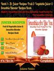 Best Juicer Recipes: Fruit & Vegetable Juicer & Smoothie Blender Recipes Book + Smoothies Are Like You: Smoothie Food Poetry for the Smooth