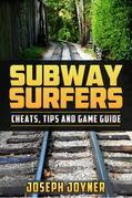 Subway Surfers: Cheats, Tips and Game Guide