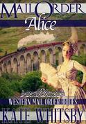 Mail Order Alice: Western Mail Order Brides
