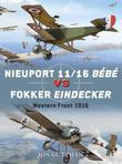 Nieuport 11/16 Bébé vs Fokker Eindecker: Western Front 1916