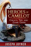 Heroes of Camelot: Cheats, Tips and Game Guide