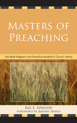 Masters of Preaching: The Most Poignant and Powerful Homilists in Church History