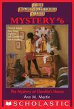 The Baby-Sitters Club Mysteries #6: Mystery at Claudia's House