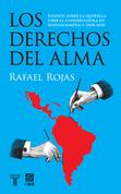 Los derechos del alma. Ensayos sobre la querella liberal-conservadora en Hispanoamérica (1830-1870)
