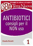 Antibiotici: consigli per il NON uso