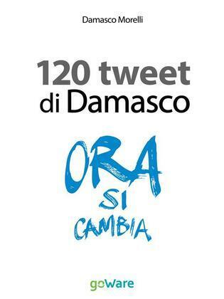 I 120 tweet di Damasco - Idee guida per una smart city. Il caso di Empoli