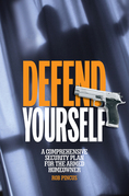 Defend Yourself: A Comprehensive Security Plan for the Armed Homeowner