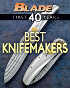 Blade's Best Knifemakers: The Best Knifemakers of Blade's First 40 Years