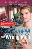 Marrying the Wrong Man: A Harmony Falls Novel Book 3