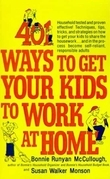 401 Ways to Get Your Kids to Work at Home