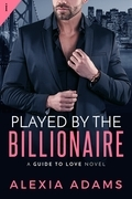Played by the Billionaire (A Guide to Love Novel)