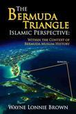 The Bermuda Triangle Islamic Perspective: Within the Context of Bermuda Muslim History