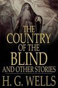 The Country of the Blind, and Other Stories