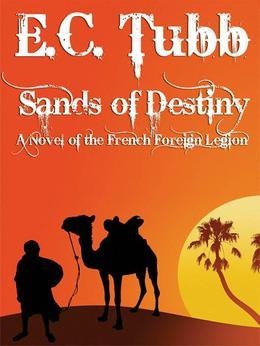 Sands of Destiny: A Novel of the French Foreign Legion