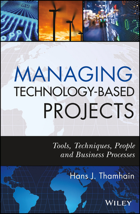 Managing Technology-Based Projects: Tools, Techniques, People and Business Processes