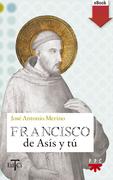 Francisco de Asís y tú