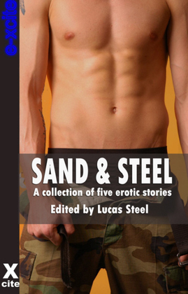 Sand and Steel: A collection of gay erotic stories