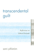 Transcendental Guilt: Reflections on Ethical Finitude