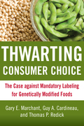 Thwarting Consumer Choice: The Case against Mandatory Labeling for Genetically Modified Foods