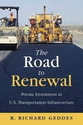 The Road to Renewal: Private Investment in the U.S. Transportation Infrastructure