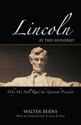 Lincoln at Two Hundred: Why We Still Read the Sixteenth President
