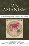 Pan-Asianism: A Documentary History, 1920 Present